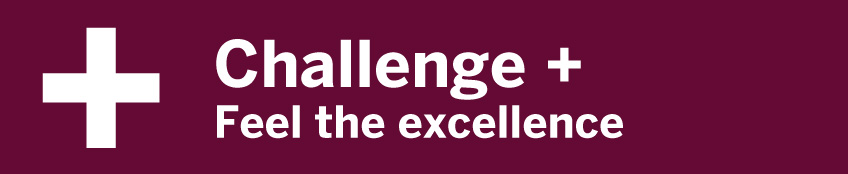 Challenge +. Feel the excellence